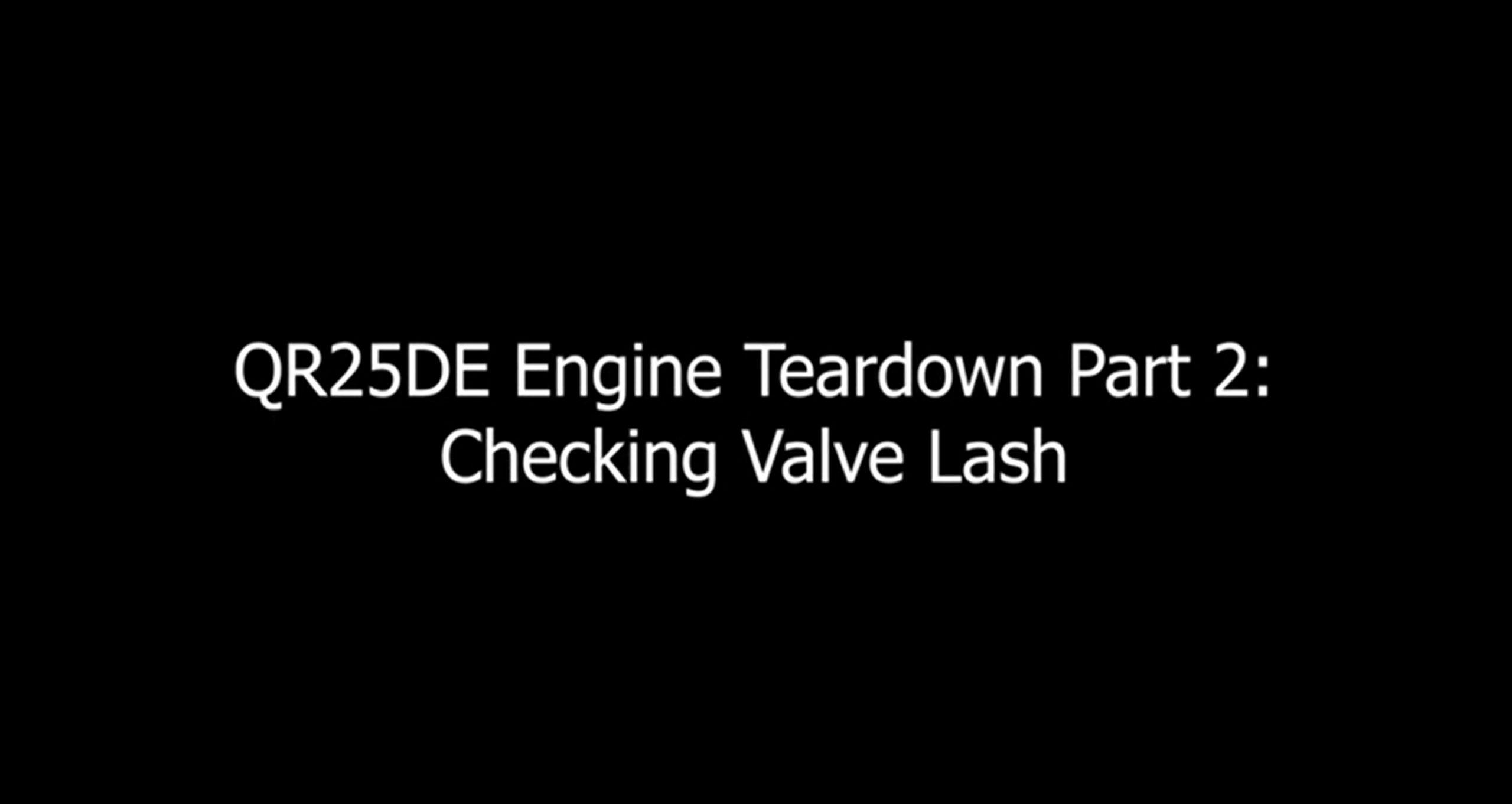 QR25DE engine teardown - measuring lash