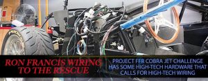 Project FFR Cobra Jet: Ron Francis Wiring Delivers Electrical Power